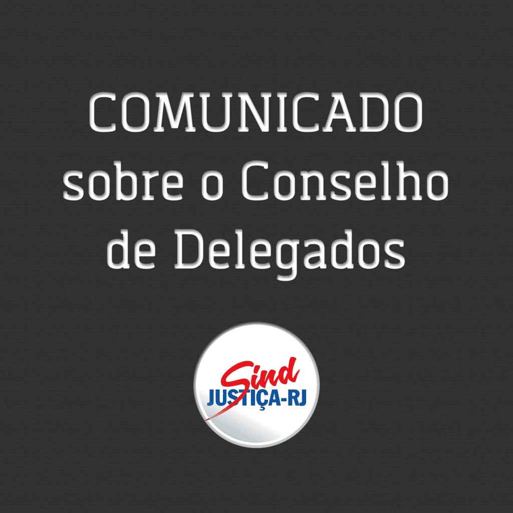7f9a866ee Comunicado sobre o Conselho de Delegados – Sindjustiça RJ
